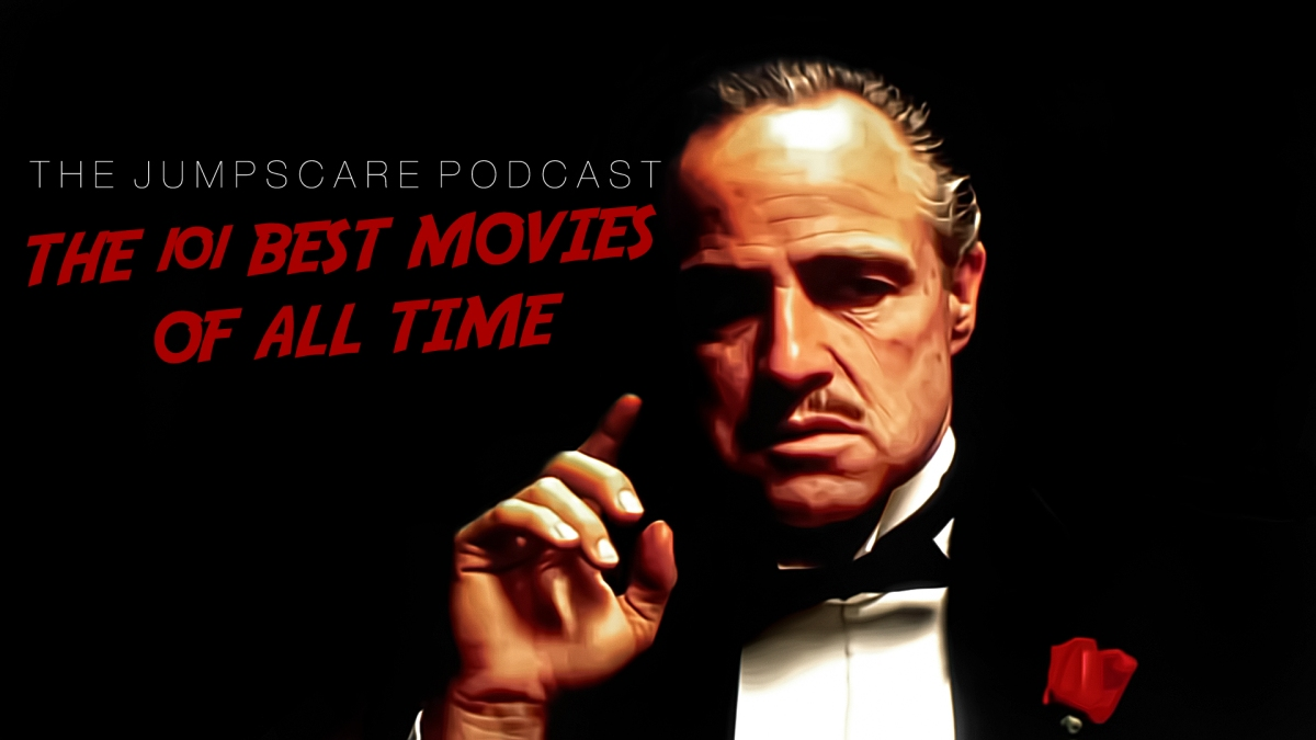 The Jump Scare Podcast: Episode 101 - The 101 Greatest Movies of All Time